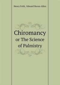 Chiromancy or the Science of Palmistry