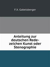Anleitung Zur Deutschen Rede-Zeichen Kunst Oder Stenographie