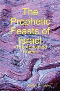 The Prophetic Feasts of Israel