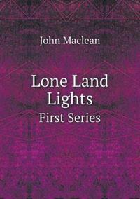 Lone Land Lights First Series