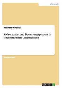 Zielsetzungs- Und Bewertungsprozess in Internationalen Unternehmen