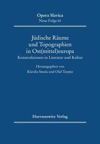 Judische Raume Und Topographien in Ost(mittel)Europa: Konstruktionen in Literatur Und Kultur