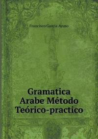 Gramatica Arabe Metodo Teorico-Practico