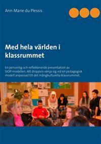 Med hela världen i klassrummet: En personlig och reflekterande presentation av SIOP-modellen. Att droppvis vänja sig vid en pedagogisk modell anpassad till det mångkulturella klassrummet.