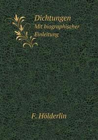 Dichtungen Mit Biographischer Einleitung
