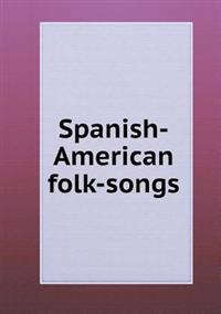 Spanish-American Folk-Songs