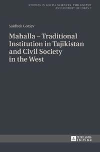 Mahalla - Traditional Institution in Tajikistan and Civil Society in the West