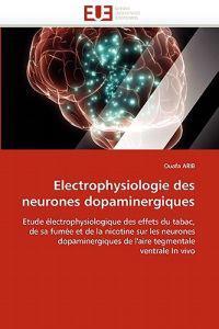 Electrophysiologie Des Neurones Dopaminergiques