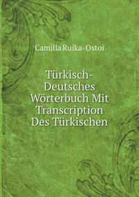 Turkisch-Deutsches Worterbuch Mit Transcription Des Turkischen (German Edition)