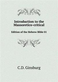 Introduction to the Massoretico-Critical Edition of the Hebrew Bible 01