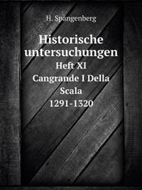 Historische Untersuchungen Heft XI. Cangrande I Della Scala (1291-1320)