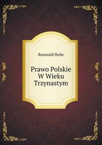 Prawo Polskie W Wieku Trzynastym