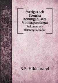 Sveriges Och Svenska Konungahusets Minnespenningar Praktmynt Och Beloningsmedaljer