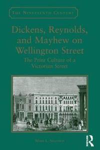 Dickens, Reynolds, and Mayhew on Wellington Street