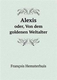 Alexis Oder, Von Dem Goldenen Weltalter