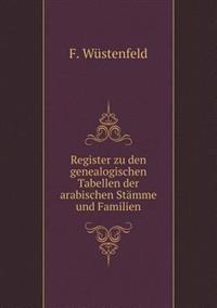 Register Zu Den Genealogischen Tabellen Der Arabischen Stamme Und Familien