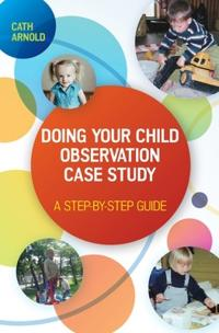 Doing Your Child Observation Case Study: A Step-by-Step Guide
