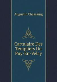 Cartulaire Des Templiers Du Puy-En-Velay