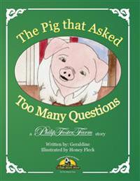 The Pig That Asked Too Many Questions