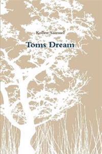 Toms Dream