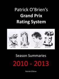 Patrick O'Brien's Grand Prix Rating System: Season Summaries 2010-2013