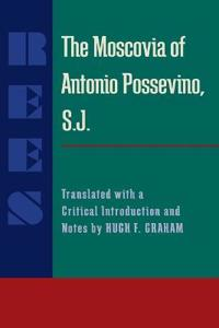 The Moscovia of Antonio Possevino, S.j.