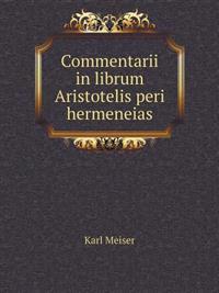 Commentarii in Librum Aristotelis Peri Hermeneias