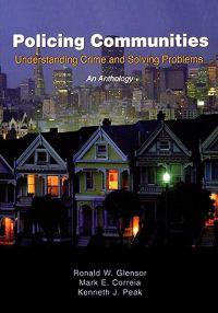Policing Communities: Understanding Crime and Solving Problems: An Anthology