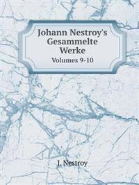 Johann Nestroy's Gesammelte Werke Volumes 9-10