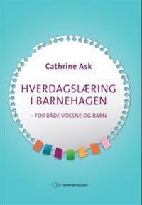 Hverdagslæring i barnehagen - Cathrine Ask   Ridgeroadrun.org
