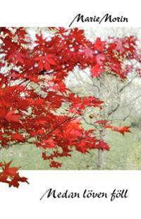 Medan löven föll