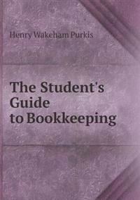 The Student's Guide to Bookkeeping