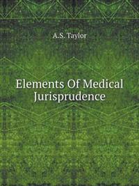 Elements of Medical Jurisprudence