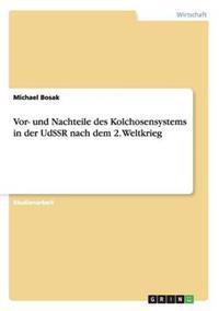 Vor- Und Nachteile Des Kolchosensystems in Der Udssr Nach Dem 2. Weltkrieg