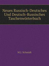 Neues Russisch-Deutsches Und Deutsch-Russisches Taschenworterbuch