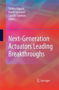Next-generation Actuators Leading Breakthroughs