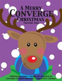 A Merry Converge Christmas: Volume 2