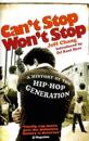 Cant stop wont stop - a history of the hip-hop generation