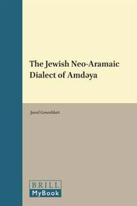 The Jewish Neo-Aramaic Dialect of Amədya
