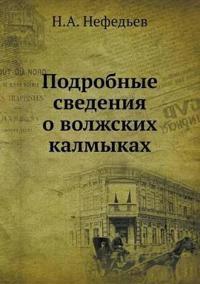 Podrobnye Svedeniya O Volzhskih Kalmykah