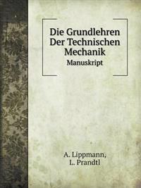 Die Grundlehren Der Technischen Mechanik Manuskript