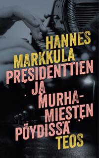 Presidenttien ja murhamiesten pöydissä