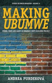 "Making ""Ubumwe"": Power, State and Camps in Rwanda's Unity-Building Project"