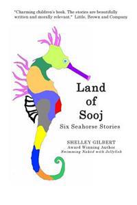 Land of Sooj: Six Seahorse Stories