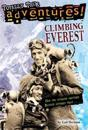 Climbing Everest (Totally True Adventures): How Two Friends Reached Earth's Highest Peak