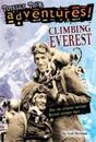 Climbing Everest (Totally True Adventures)