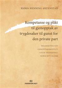 Kompetanse og plikt til gjenopptak av trygdesaker til gunst for den private part - Bjørn Henning Østenstad | Inprintwriters.org