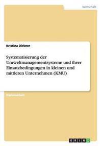 Systematisierung Der Umweltmanagementsysteme Und Ihrer Einsatzbedingungen in Kleinen Und Mittleren Unternehmen (Kmu)