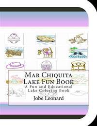 Mar Chiquita Lake Fun Book: A Fun and Educational Lake Coloring Book