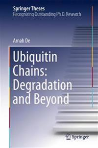Ubiquitin Chains: Degradation and Beyond